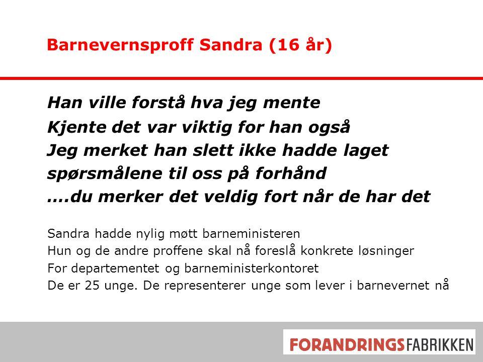 Barnevernsproff Sandra (16 år)