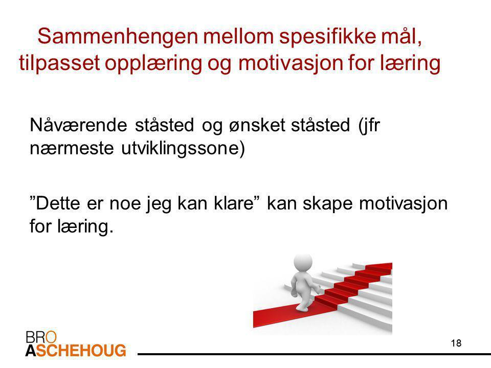 Sammenhengen mellom spesifikke mål, tilpasset opplæring og motivasjon for læring