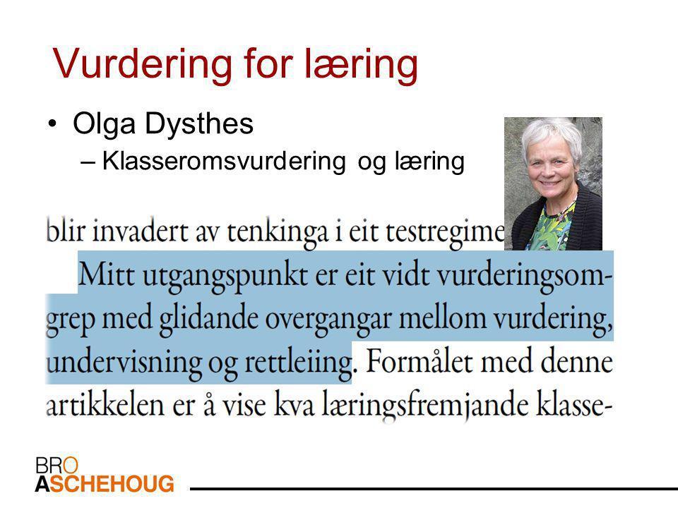 Vurdering for læring Olga Dysthes Klasseromsvurdering og læring