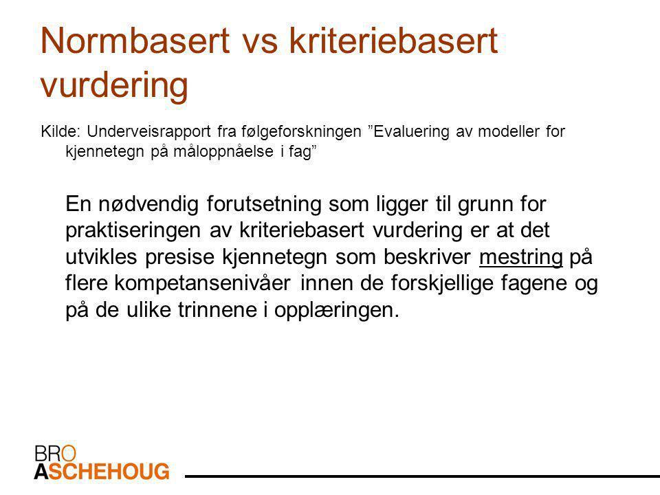 Normbasert vs kriteriebasert vurdering