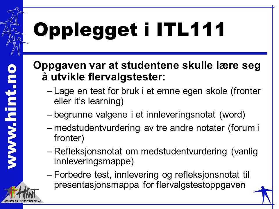 Opplegget i ITL111 Oppgaven var at studentene skulle lære seg å utvikle flervalgstester: