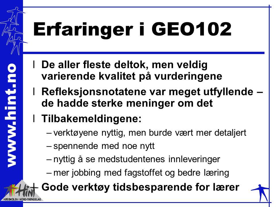 Erfaringer i GEO102 De aller fleste deltok, men veldig varierende kvalitet på vurderingene.