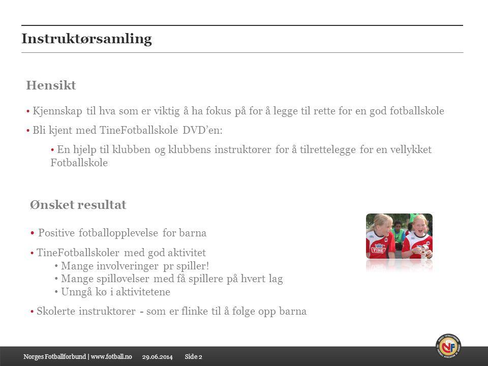 Instruktørsamling Hensikt Ønsket resultat