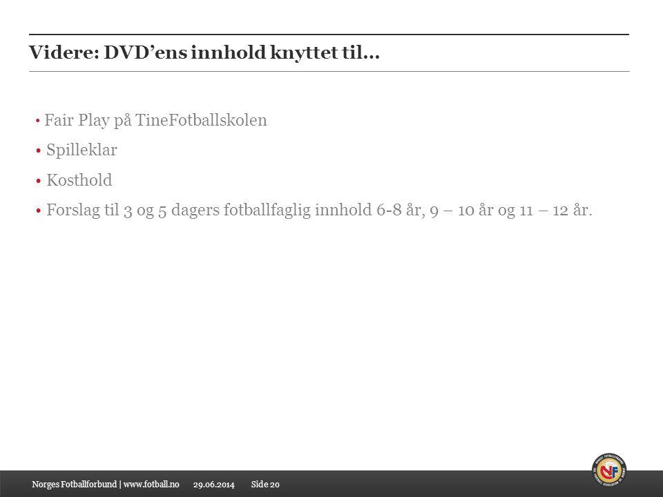 Videre: DVD'ens innhold knyttet til…