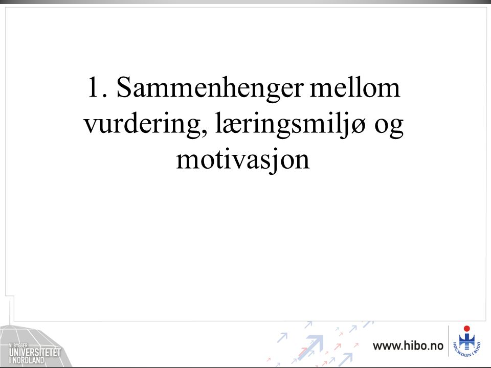 1. Sammenhenger mellom vurdering, læringsmiljø og motivasjon
