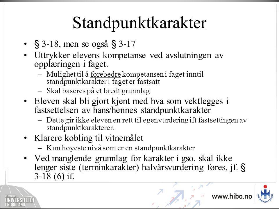 Standpunktkarakter § 3-18, men se også § 3-17