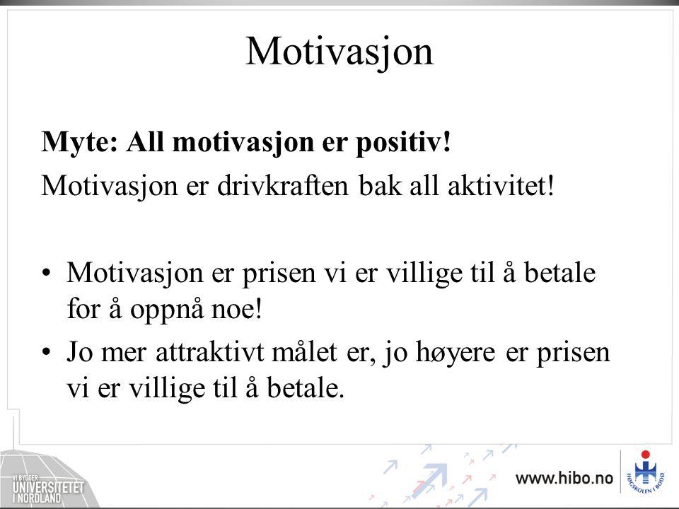 Motivasjon Myte: All motivasjon er positiv!