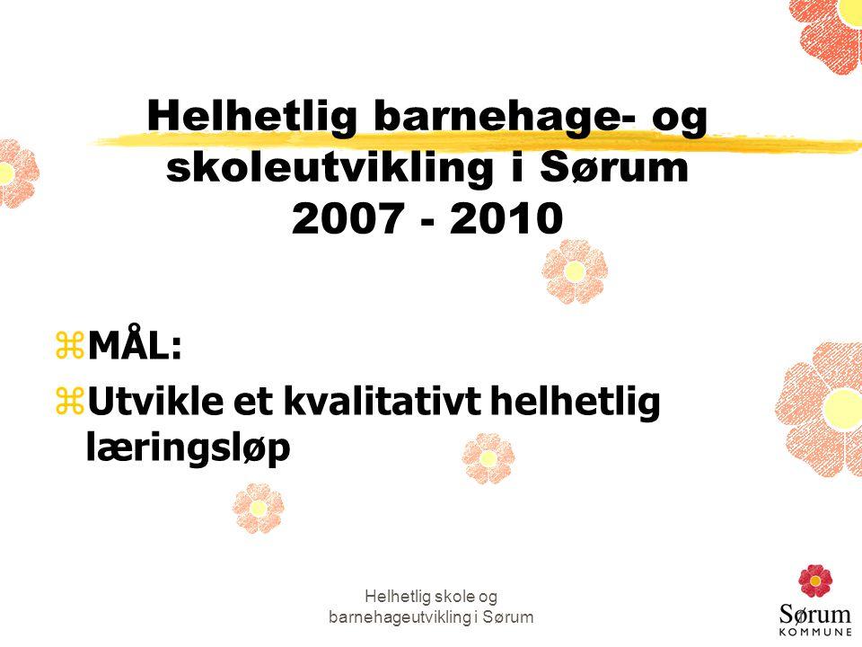 Helhetlig barnehage- og skoleutvikling i Sørum 2007 - 2010