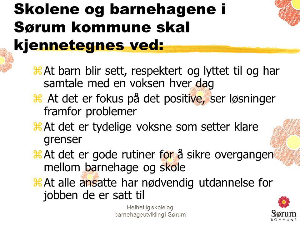 Skolene og barnehagene i Sørum kommune skal kjennetegnes ved: