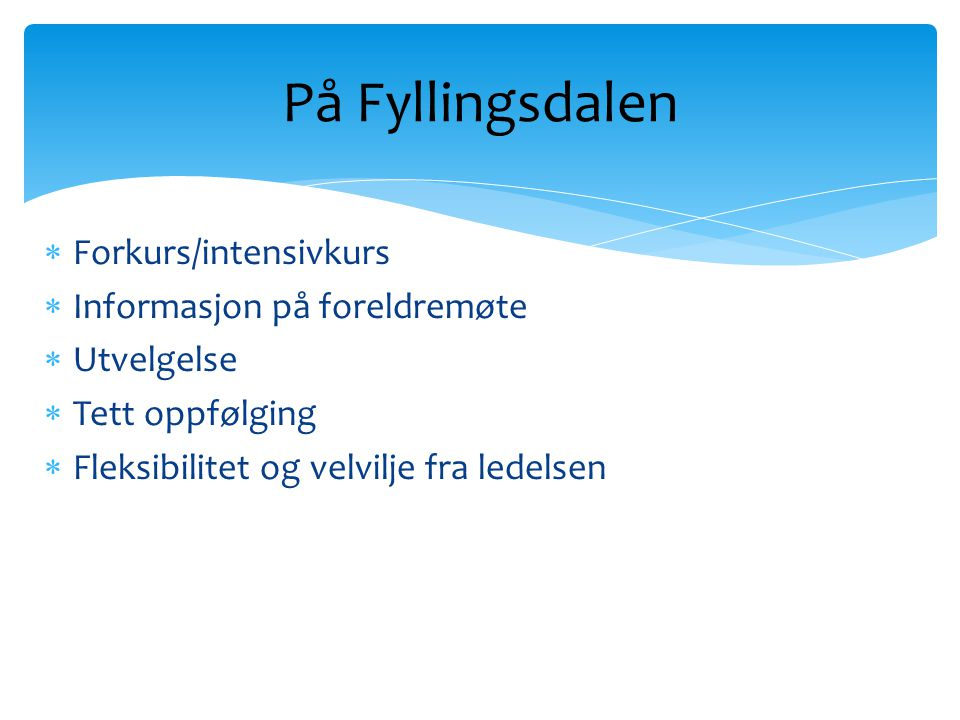 På Fyllingsdalen Forkurs/intensivkurs Informasjon på foreldremøte