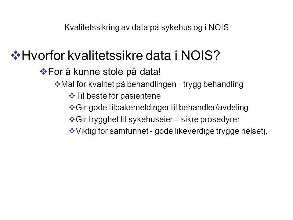 Kvalitetssikring av data på sykehus og i NOIS