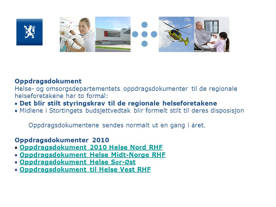 Oppdragsdokument Helse- og omsorgsdepartementets oppdragsdokumenter til de regionale helseforetakene har to formål: