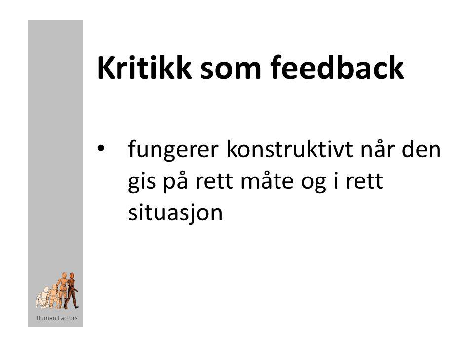 Kritikk som feedback fungerer konstruktivt når den gis på rett måte og i rett situasjon.