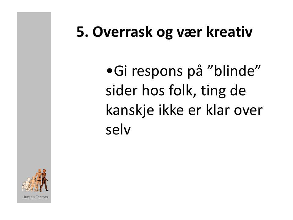 5. Overrask og vær kreativ