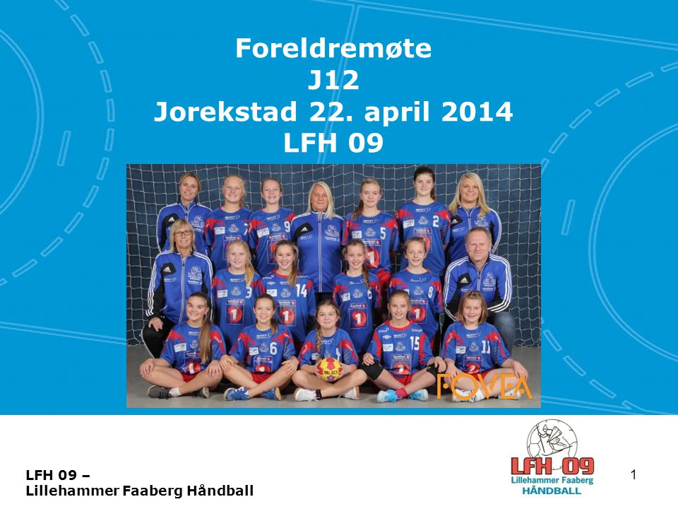 Foreldremøte J12 Jorekstad 22. april 2014 LFH 09