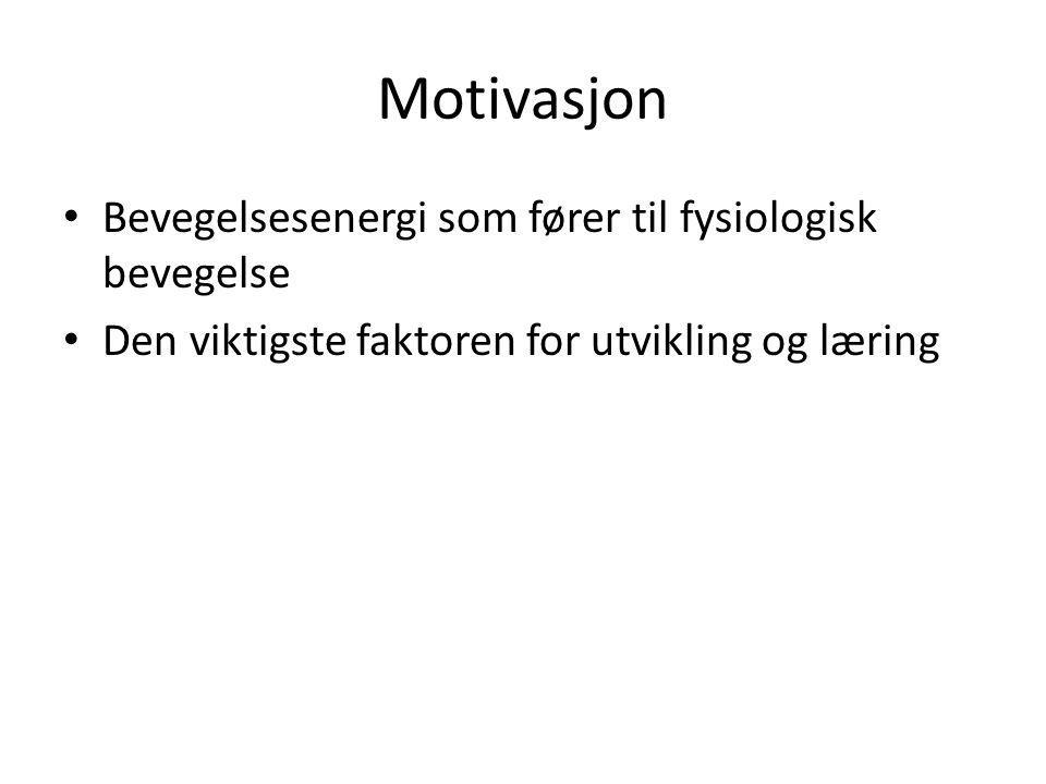 Motivasjon Bevegelsesenergi som fører til fysiologisk bevegelse