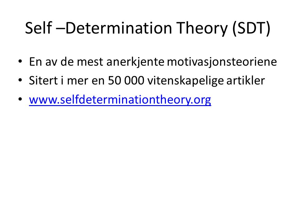 Self –Determination Theory (SDT)