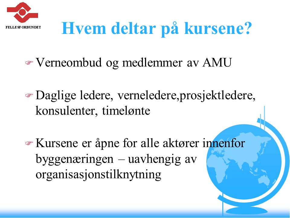 Hvem deltar på kursene Verneombud og medlemmer av AMU