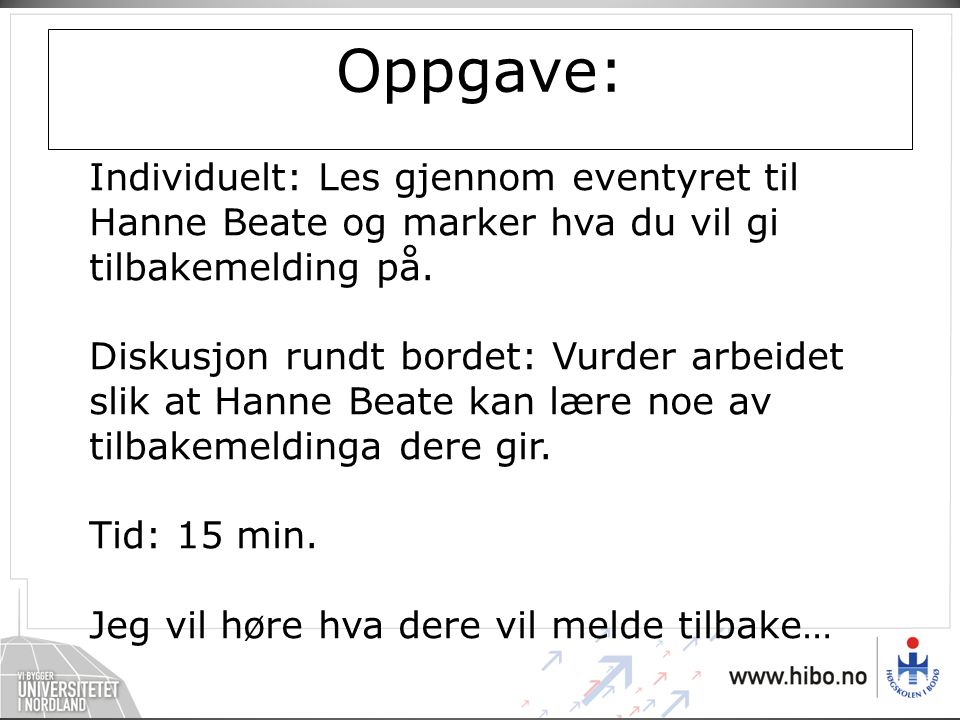 Oppgave: Individuelt: Les gjennom eventyret til Hanne Beate og marker hva du vil gi tilbakemelding på.