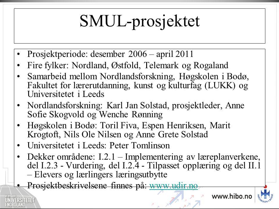 SMUL-prosjektet Prosjektperiode: desember 2006 – april 2011