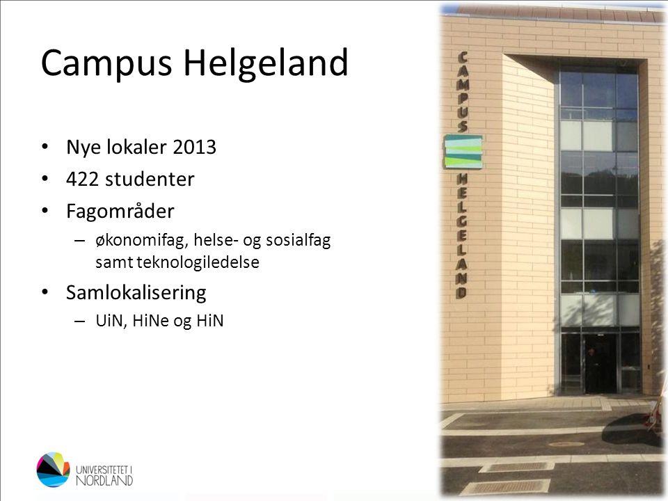 Campus Helgeland Nye lokaler 2013 422 studenter Fagområder