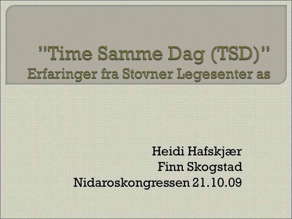 Time Samme Dag (TSD) Erfaringer fra Stovner Legesenter as