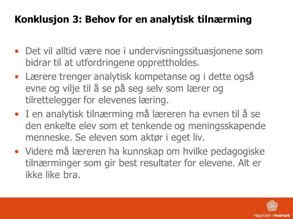 Konklusjon 3: Behov for en analytisk tilnærming