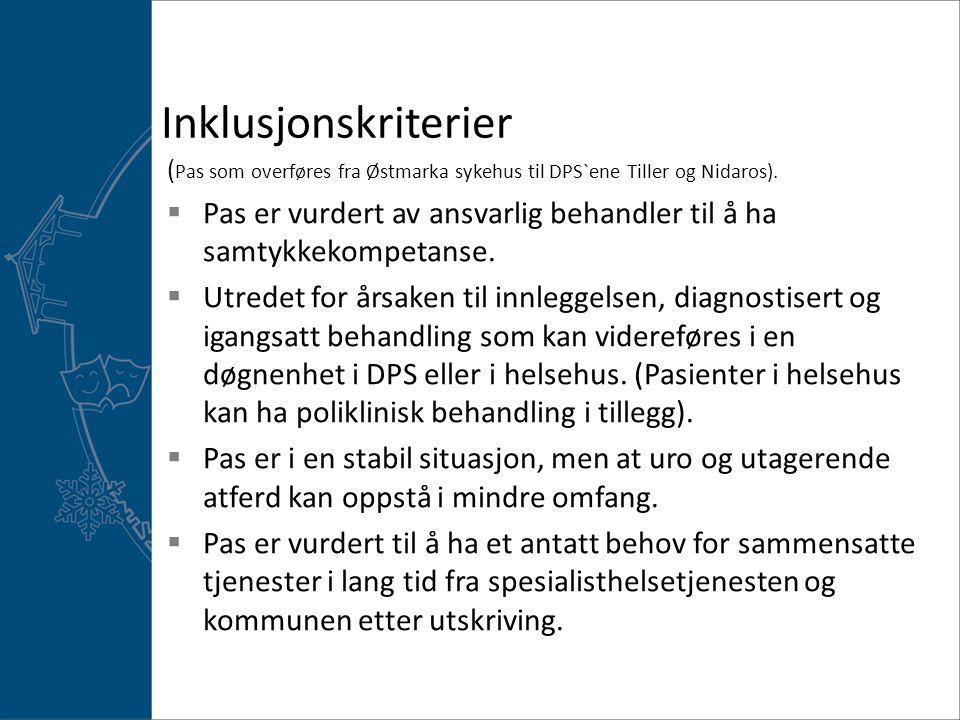 Inklusjonskriterier (Pas som overføres fra Østmarka sykehus til DPS`ene Tiller og Nidaros).