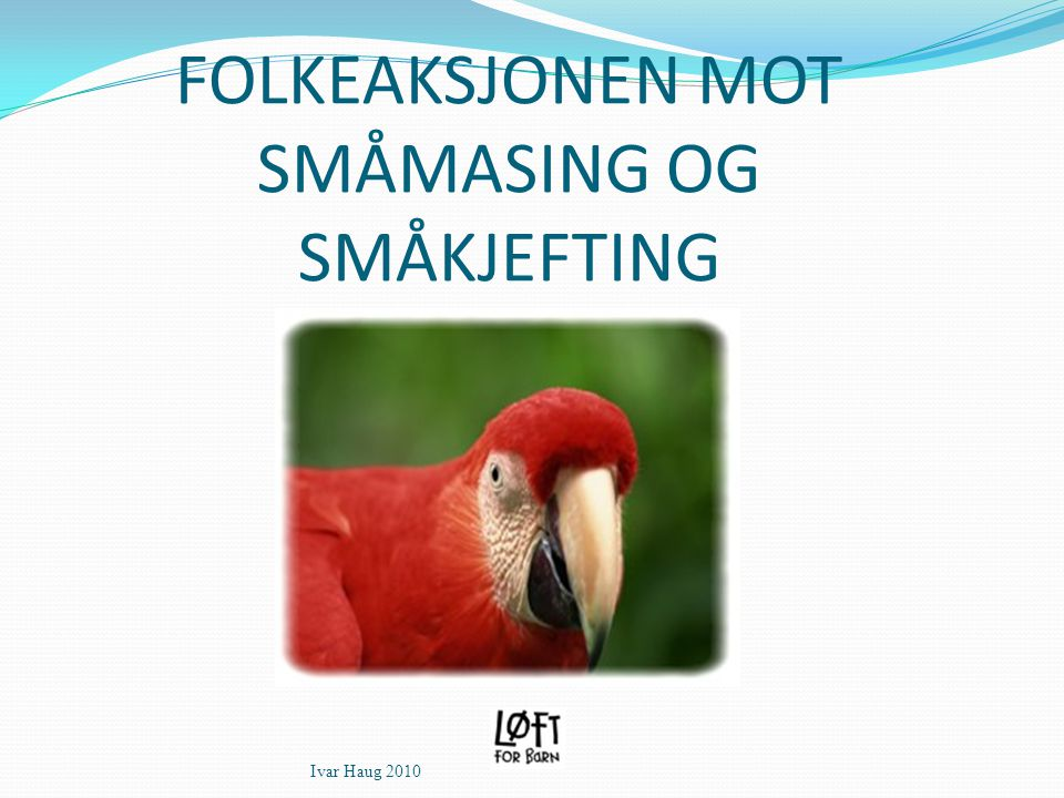 FOLKEAKSJONEN MOT SMÅMASING OG SMÅKJEFTING