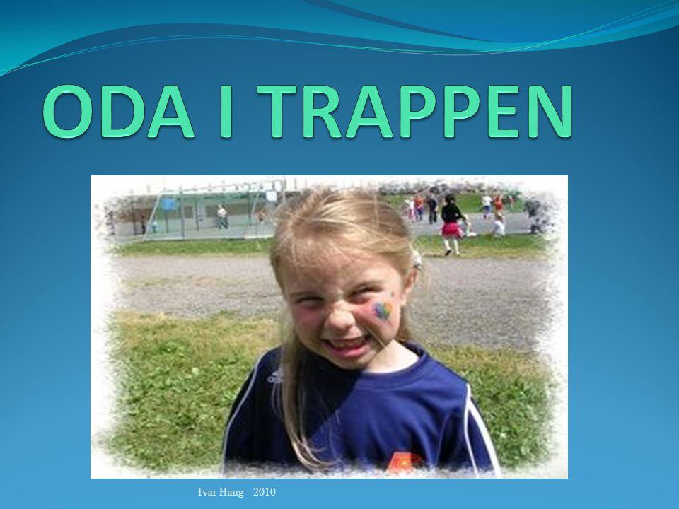ODA I TRAPPEN Ivar Haug - 2010