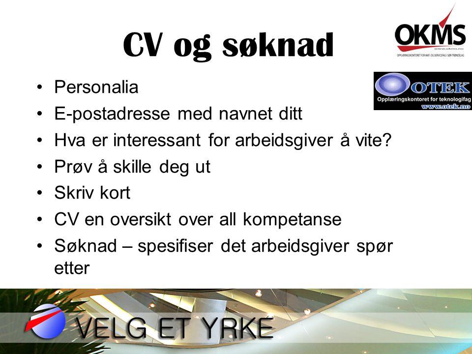 CV og søknad Personalia E-postadresse med navnet ditt