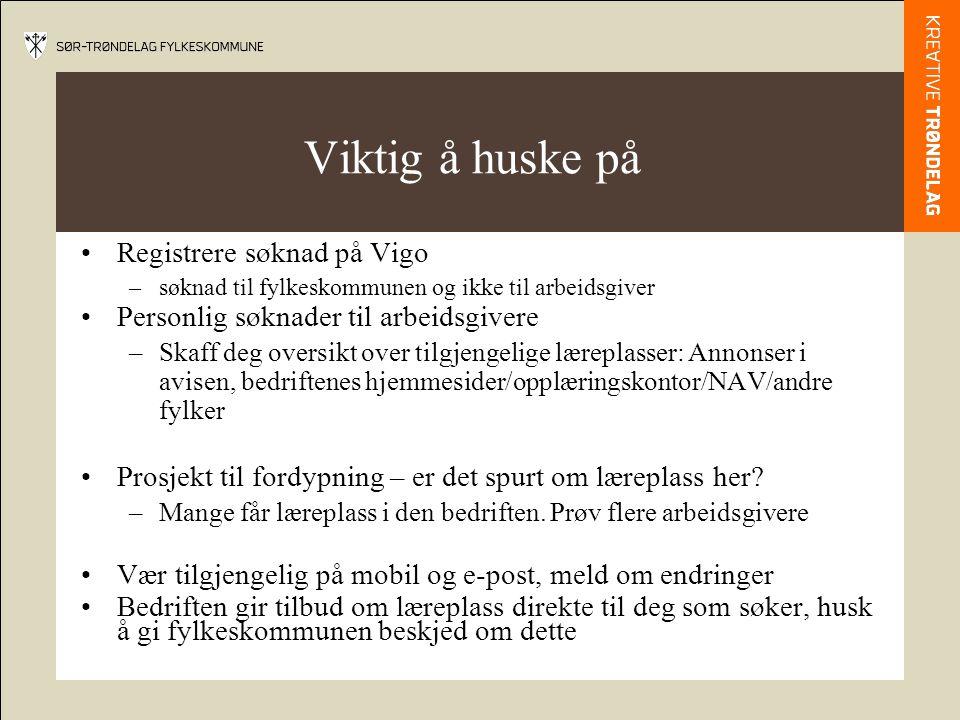 Viktig å huske på Registrere søknad på Vigo