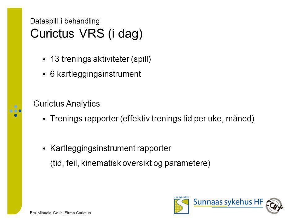Dataspill i behandling Curictus VRS (i dag)