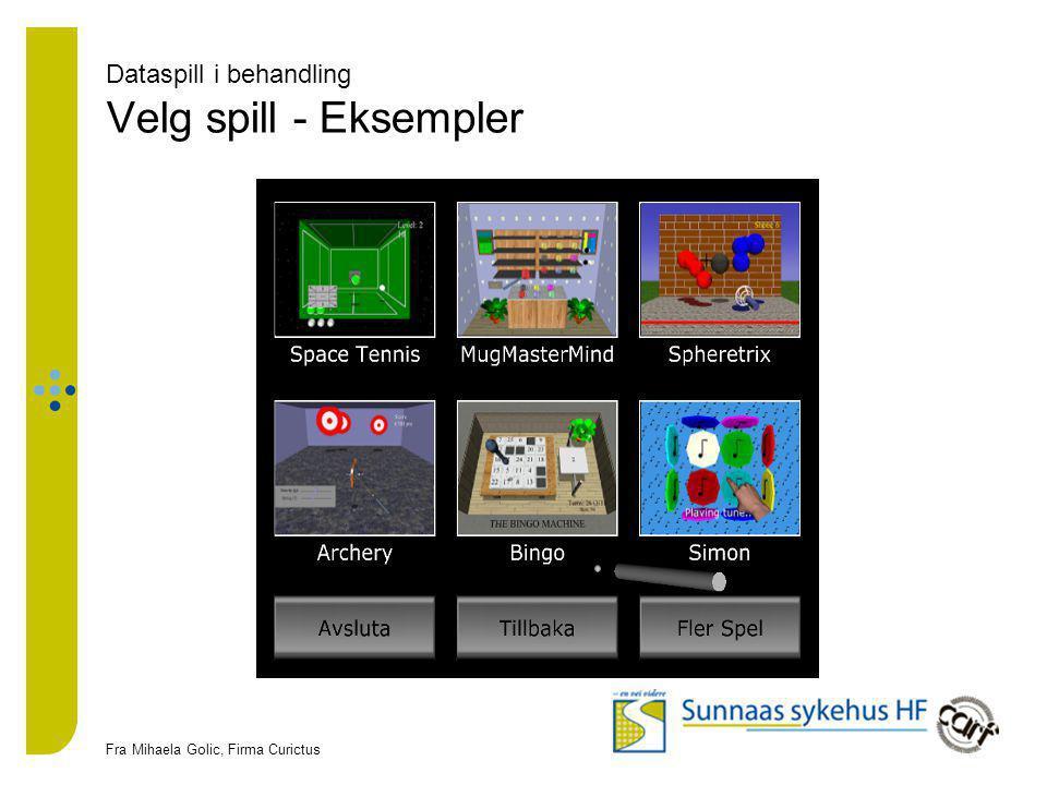 Dataspill i behandling Velg spill - Eksempler