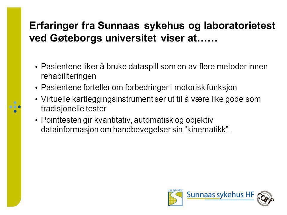 Erfaringer fra Sunnaas sykehus og laboratorietest ved Gøteborgs universitet viser at……