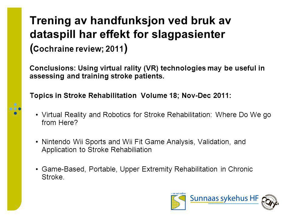 Trening av handfunksjon ved bruk av dataspill har effekt for slagpasienter (Cochraine review; 2011)