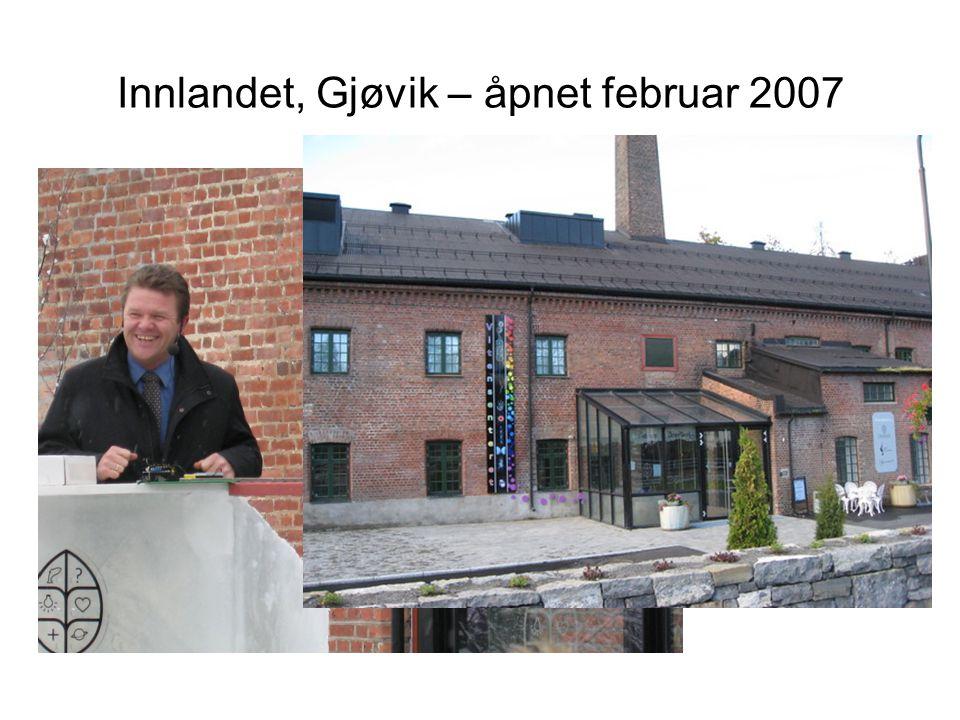 Innlandet, Gjøvik – åpnet februar 2007