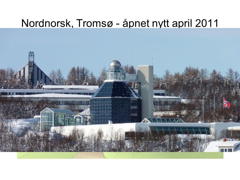 Nordnorsk, Tromsø - åpnet nytt april 2011