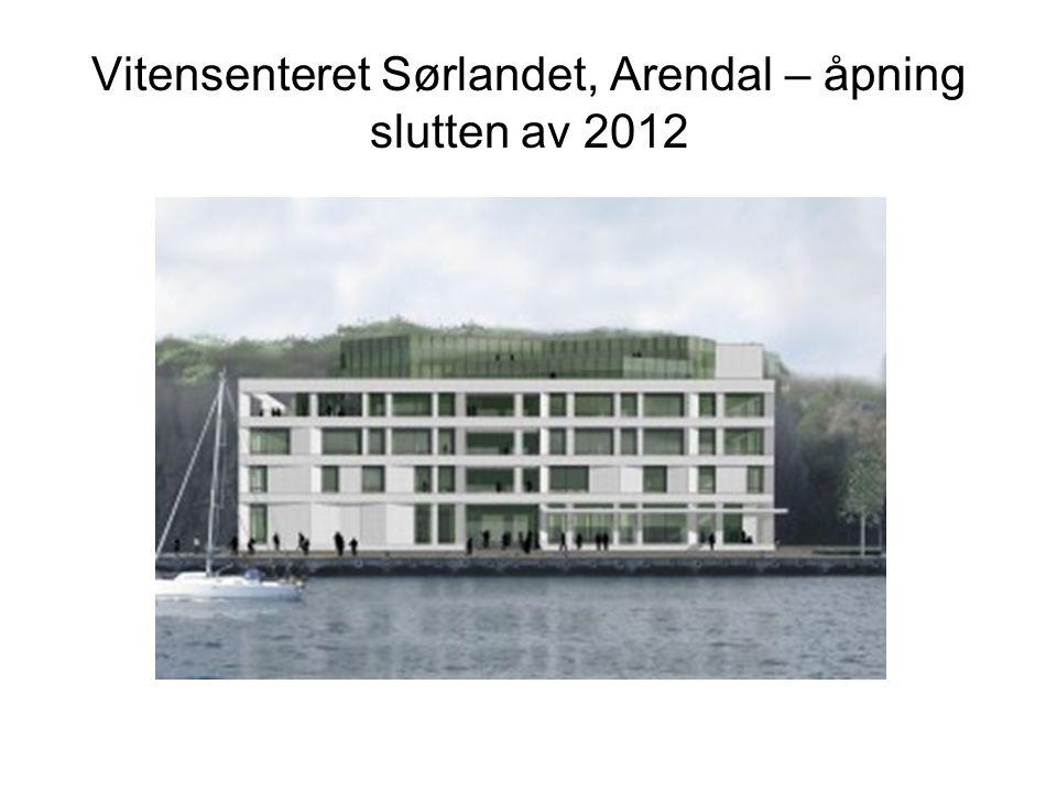 Vitensenteret Sørlandet, Arendal – åpning slutten av 2012