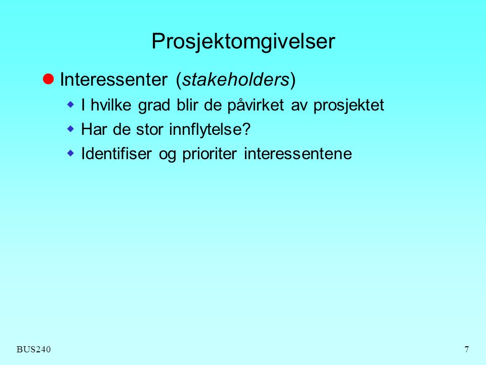Prosjektomgivelser Interessenter (stakeholders)