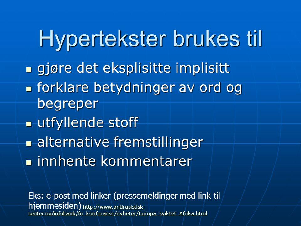 Hypertekster brukes til