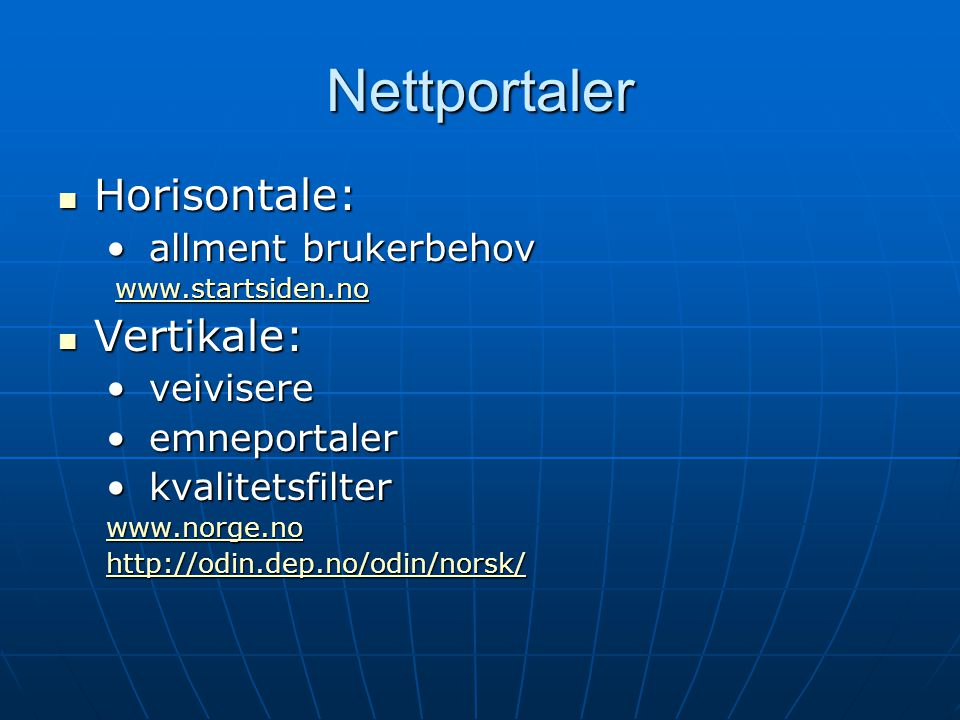 Nettportaler Horisontale: Vertikale: allment brukerbehov veivisere