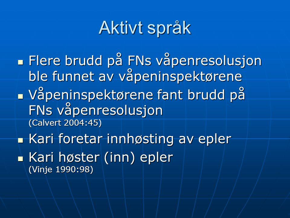 Aktivt språk Flere brudd på FNs våpenresolusjon ble funnet av våpeninspektørene.