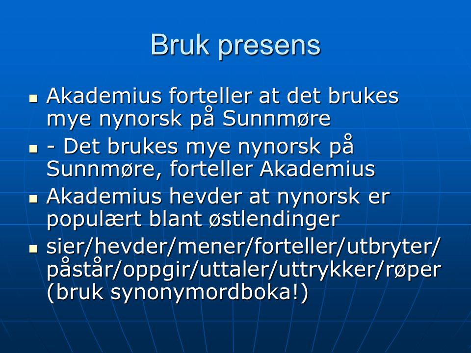 Bruk presens Akademius forteller at det brukes mye nynorsk på Sunnmøre
