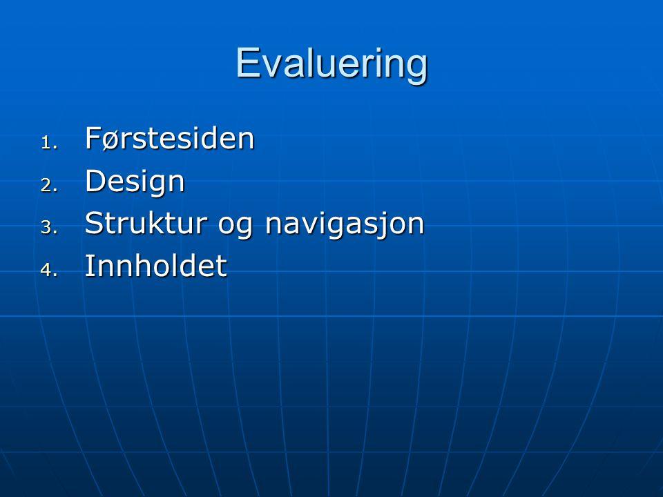 Evaluering Førstesiden Design Struktur og navigasjon Innholdet