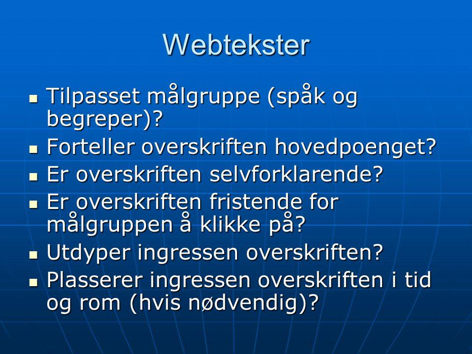 Webtekster Tilpasset målgruppe (spåk og begreper)