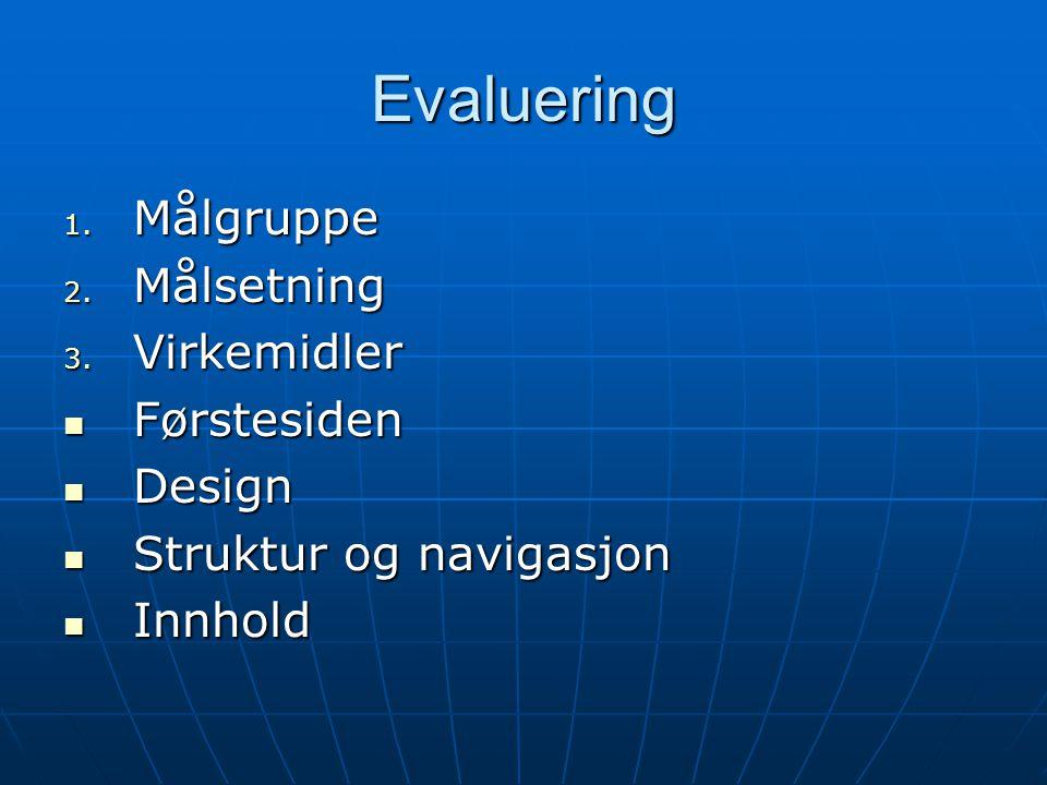 Evaluering Målgruppe Målsetning Virkemidler Førstesiden Design