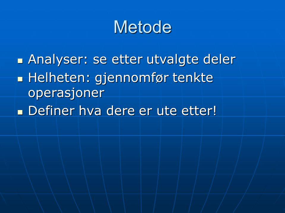 Metode Analyser: se etter utvalgte deler