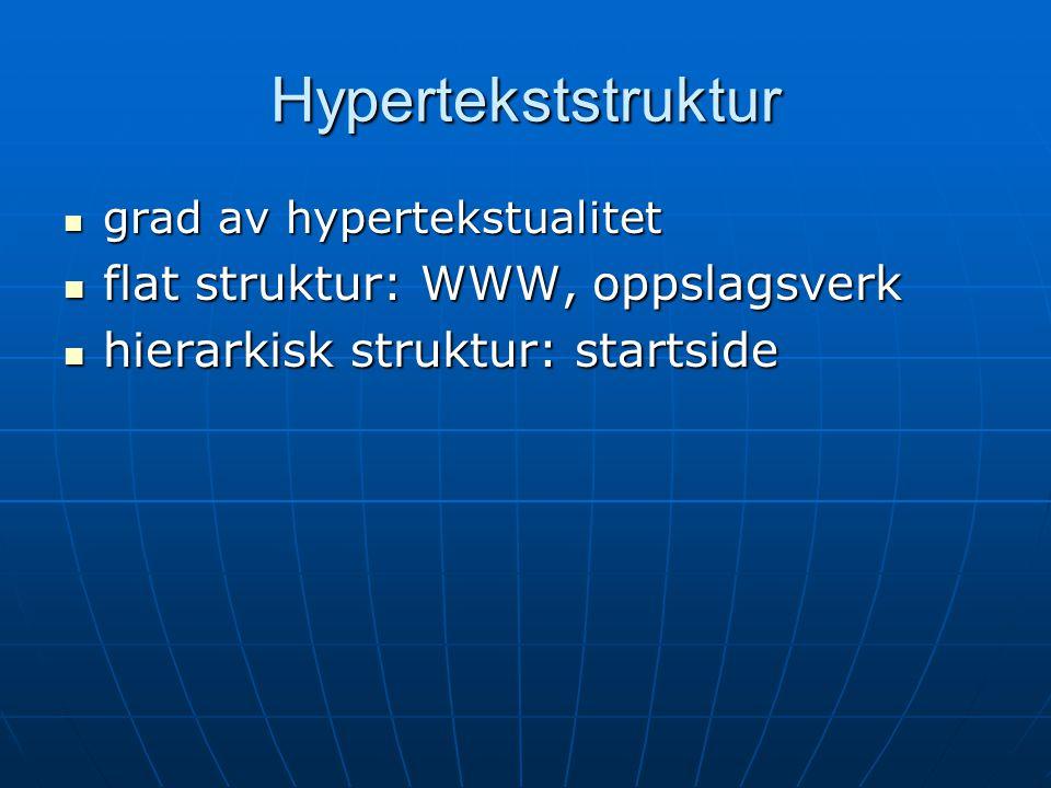 Hypertekststruktur flat struktur: WWW, oppslagsverk