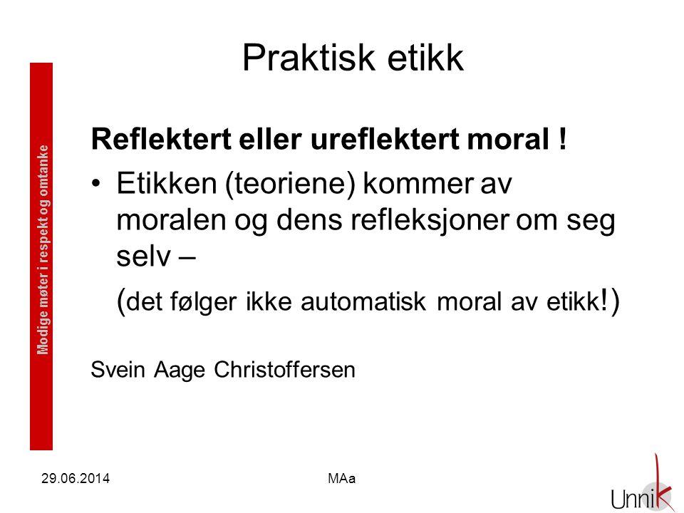 Praktisk etikk Reflektert eller ureflektert moral !